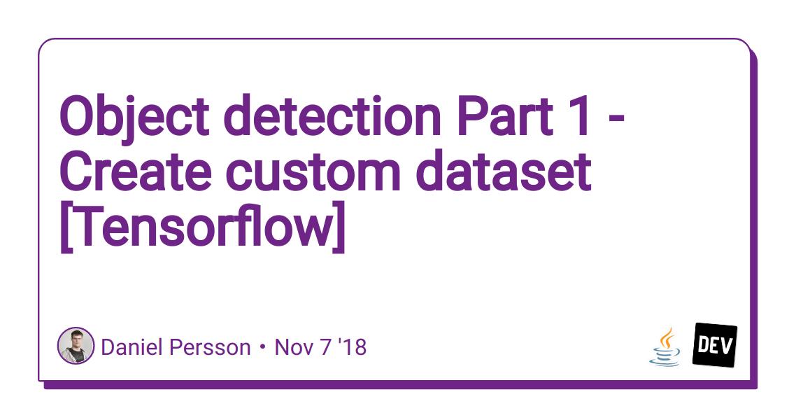 Object detection Part 1 - Create custom dataset [Tensorflow