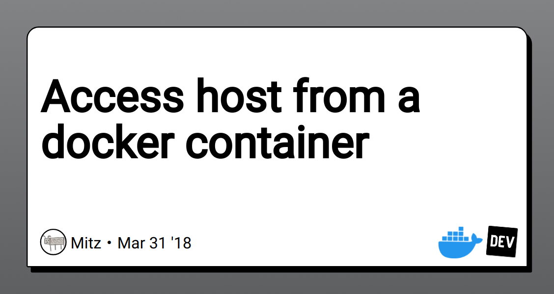 Access host from a docker container - DEV Community 👩 💻👨 💻