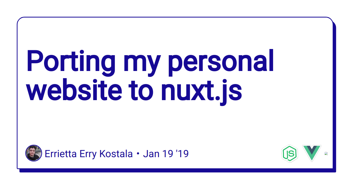 Porting my personal website to nuxt js - DEV Community