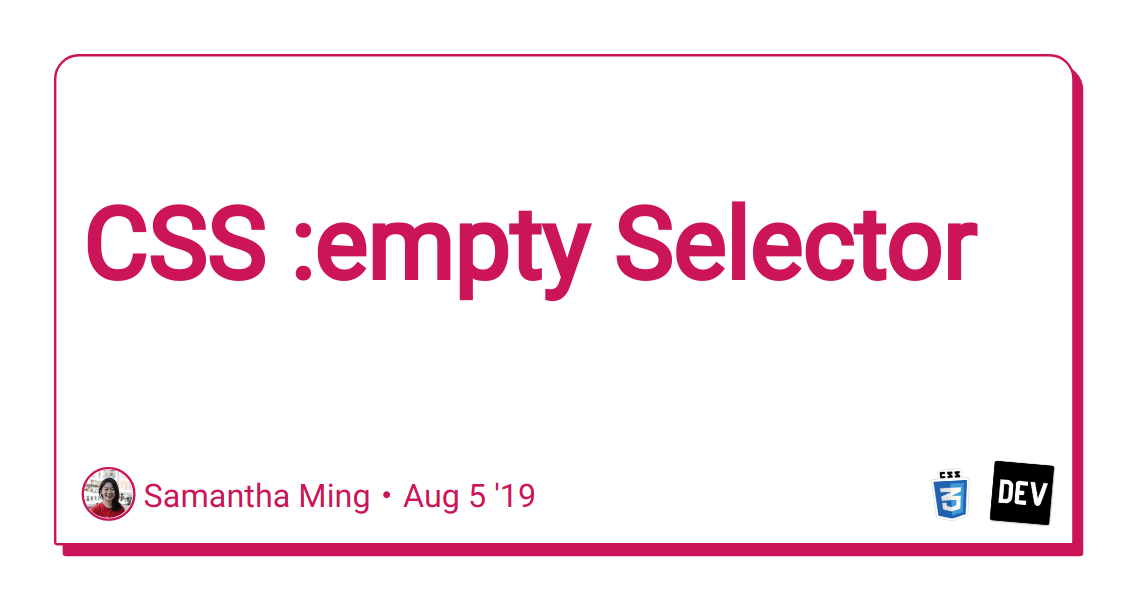 CSS :empty Selector - DEV Community 👩 💻👨 💻