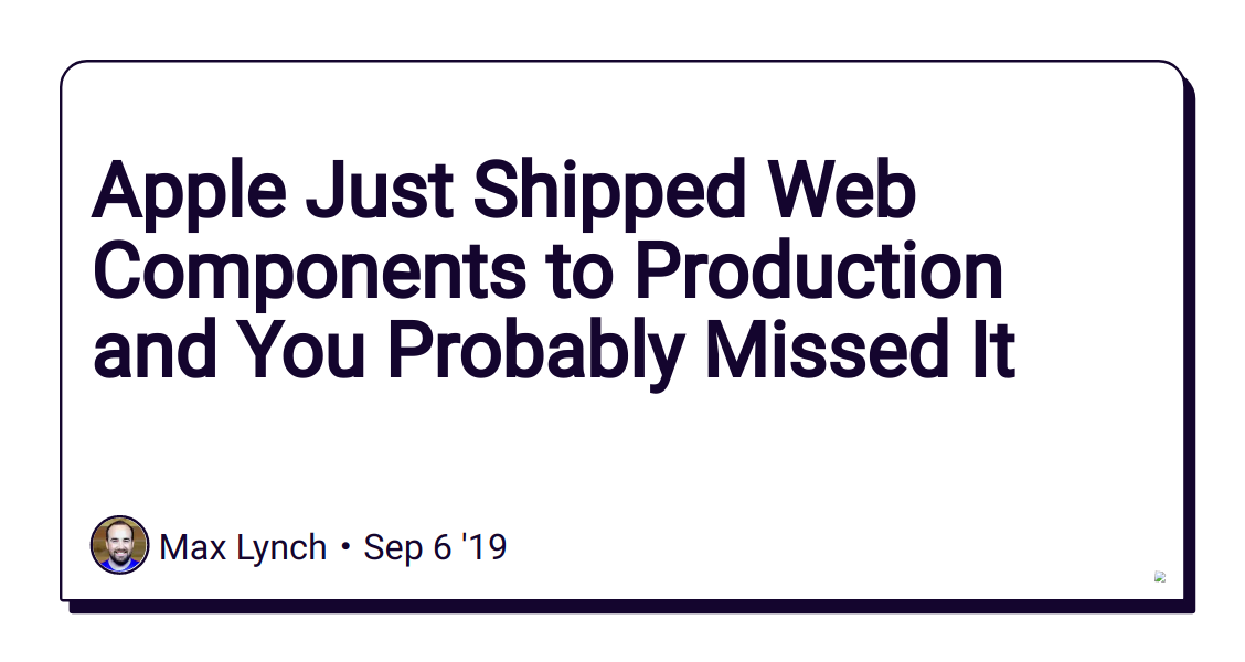 Apple Just Shipped Web Components to Production and You