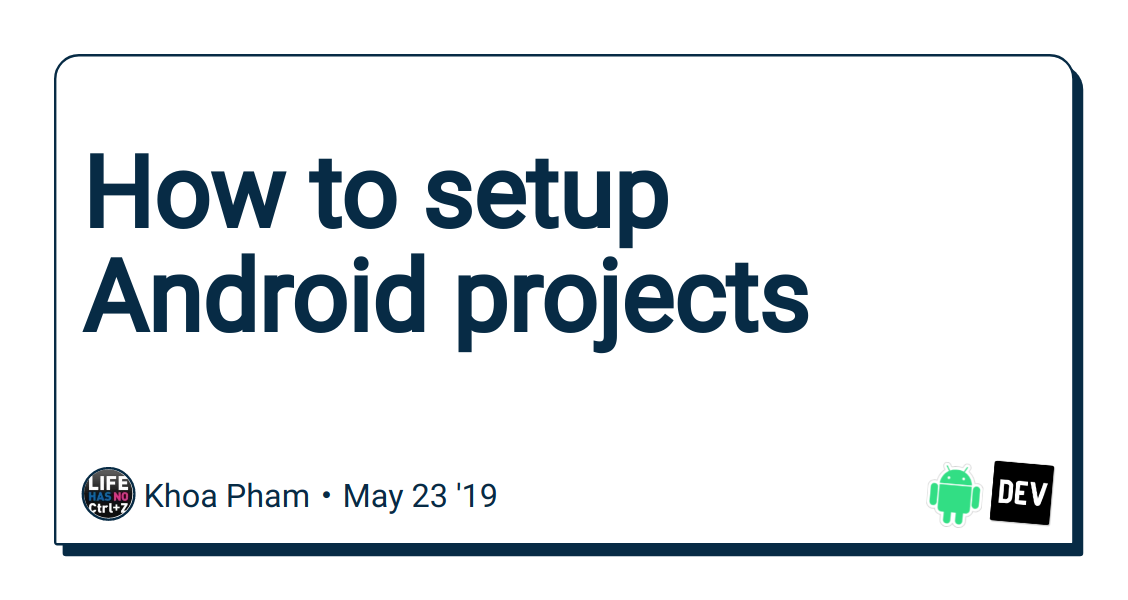 How to setup Android projects - DEV Community 👩 💻👨 💻
