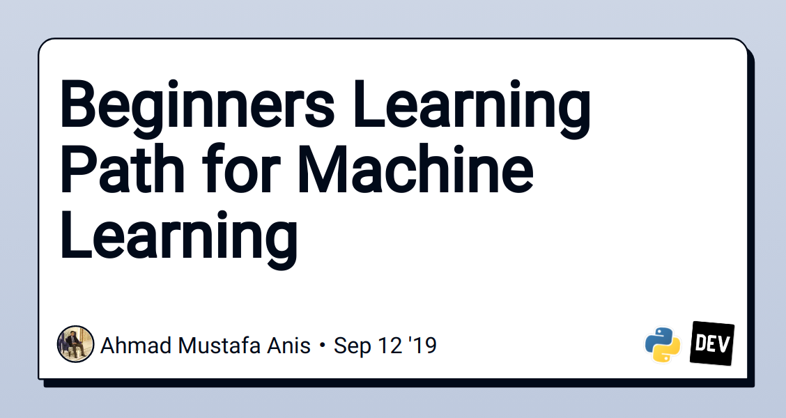 Beginners Learning Path for Machine Learning - DEV Community