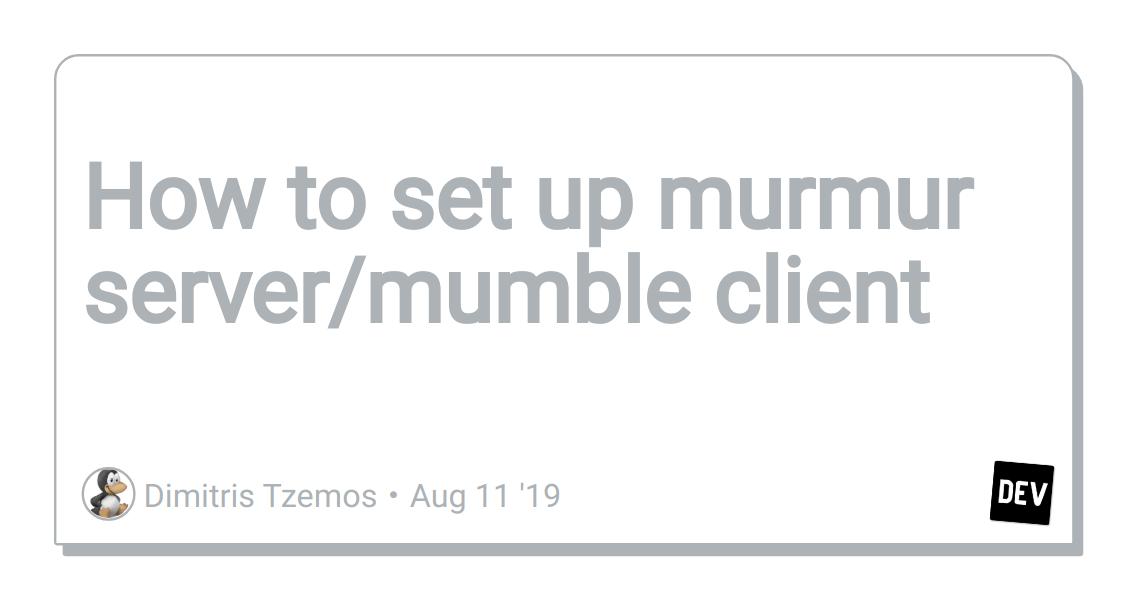 How to set up murmur server/mumble client - DEV Community