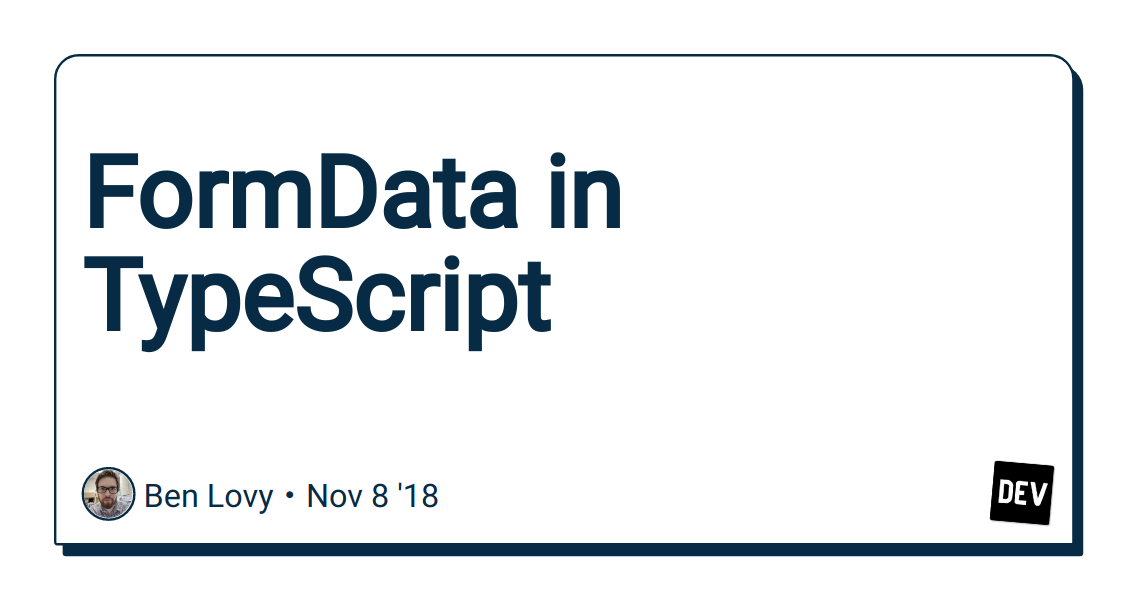 FormData in TypeScript - DEV Community 👩 💻👨 💻