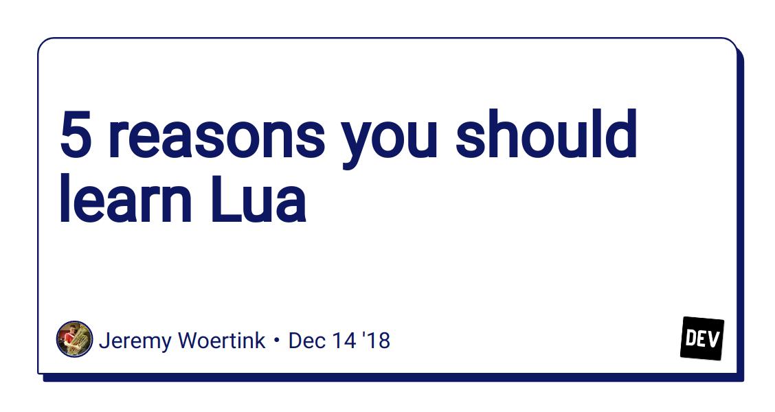 5 reasons you should learn Lua - DEV Community 👩 💻👨 💻