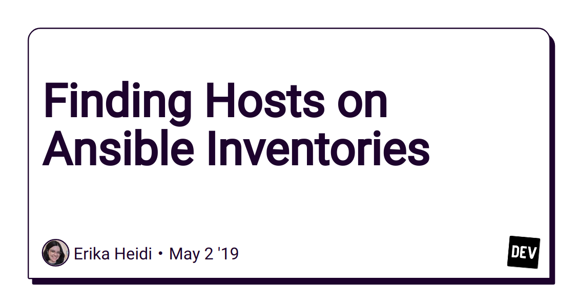 Finding Hosts on Ansible Inventories - DEV Community 👩‍💻👨‍💻