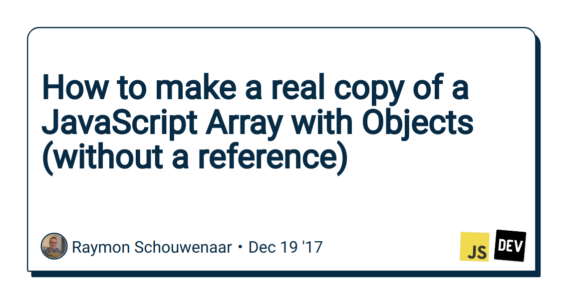 How to make a real copy of a JavaScript Array with Objects