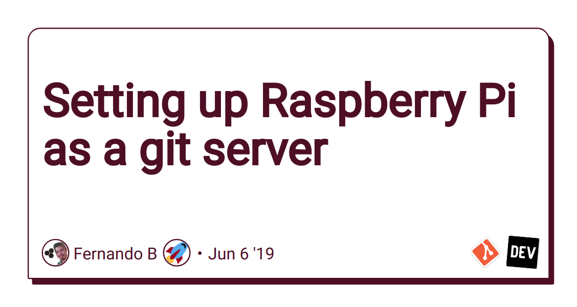 Setting up Raspberry Pi as a git server - DEV Community 👩 💻👨 💻