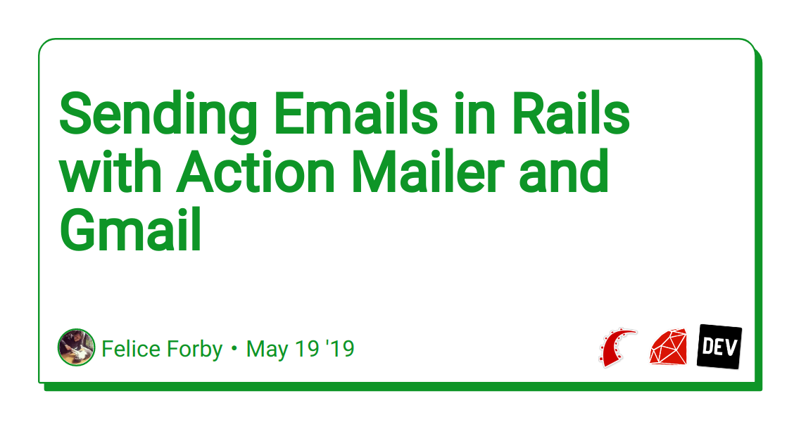 Sending Emails in Rails with Action Mailer and Gmail - DEV Community