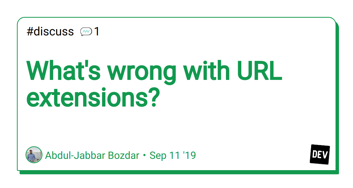 What's wrong with URL extensions? - DEV Community 👩 💻👨 💻