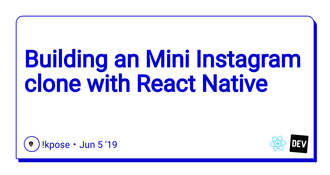 Building an Mini Instagram clone with React Native - DEV Community