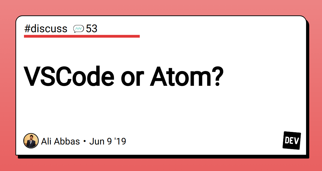 VSCode or Atom? - DEV Community 👩 💻👨 💻