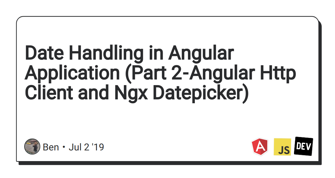 Date Handling in Angular Application (Part 2 - Angular Http