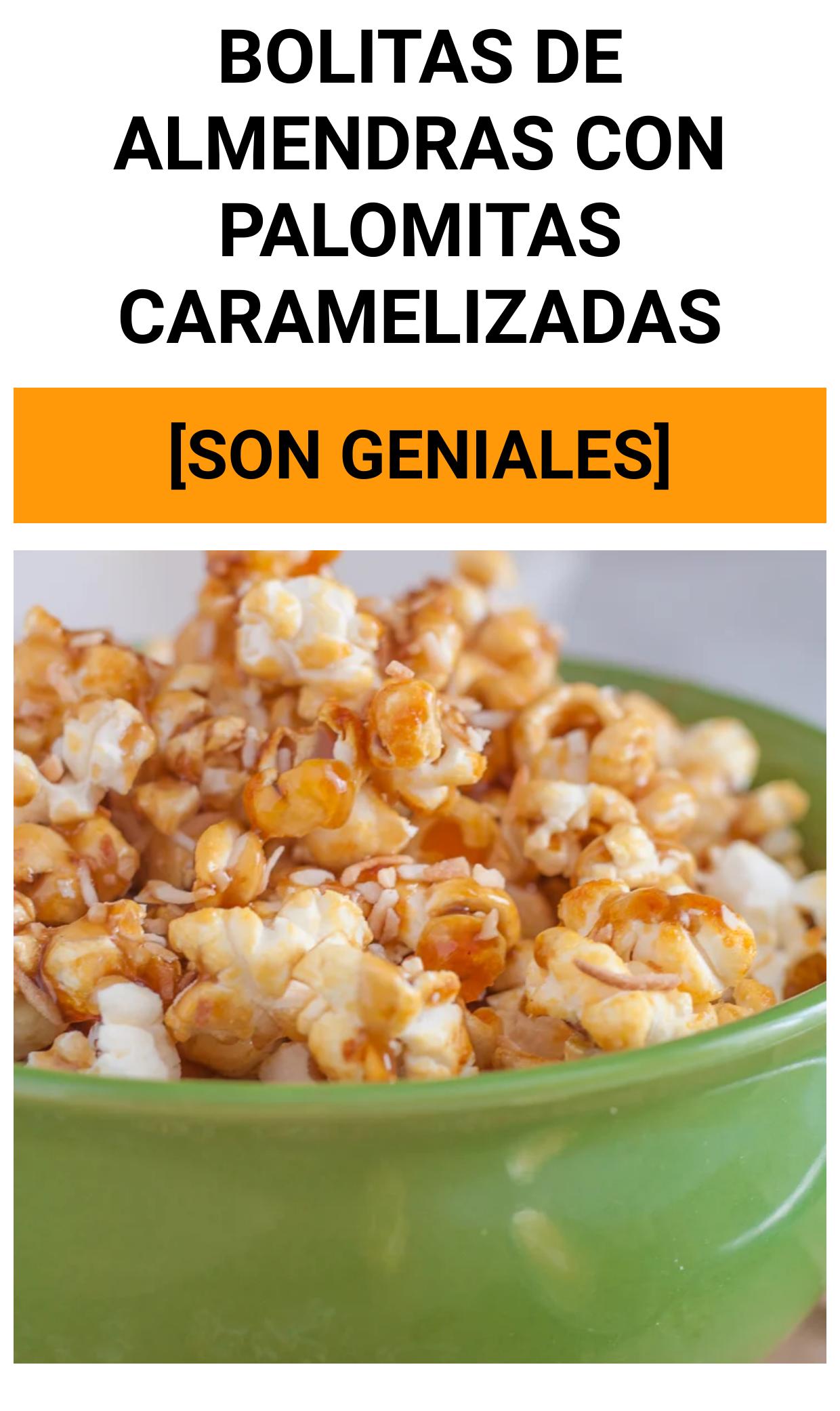 Bolitas de Almendras con Palomitas Caramelizadas