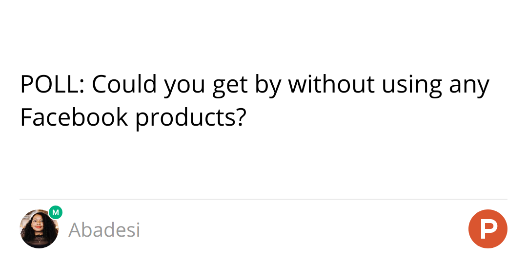 POLL: Could you get by without using any Facebook products?