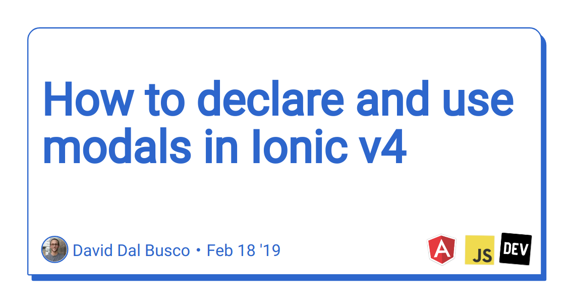How to declare and use modals in Ionic v4 - DEV Community
