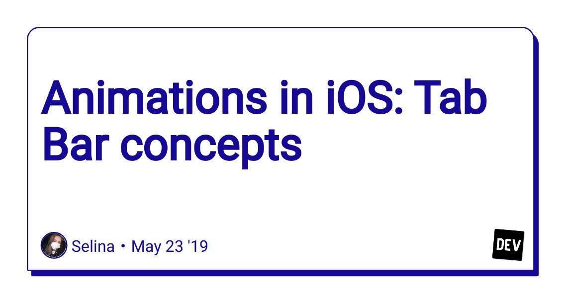 Animations in iOS: Tab Bar concepts - DEV Community 👩 💻👨 💻