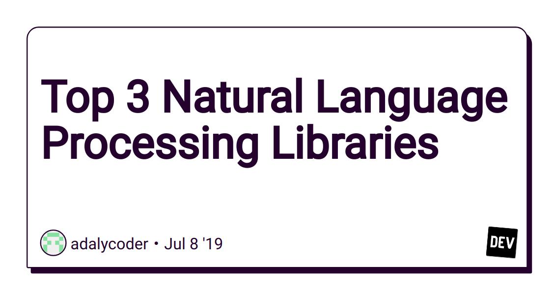 Top 3 Natural Language Processing Libraries - DEV Community