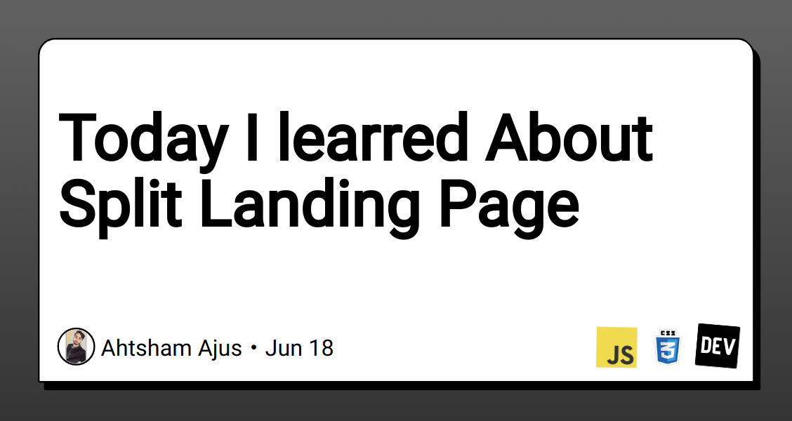 Today I learred About Split Landing Page