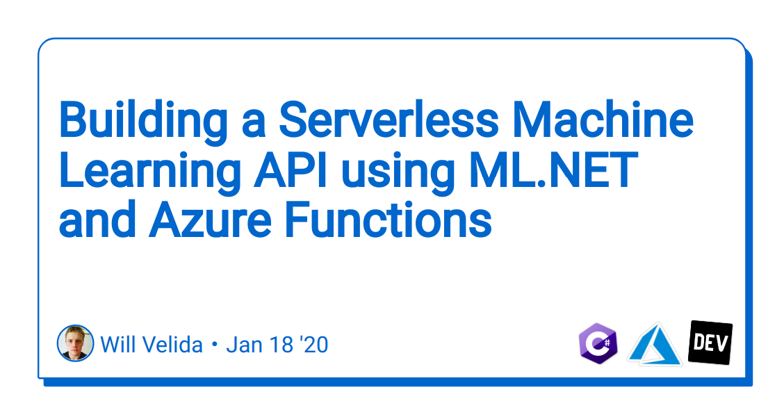Building a Serverless Machine Learning API using ML.NET and Azure Functions