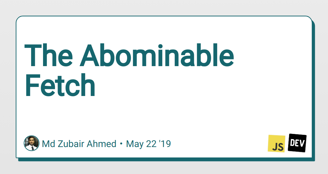 The Abominable Fetch - DEV Community 👩 💻👨 💻