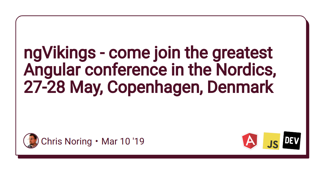 ngVikings - come join the greatest Angular conference in the Nordics, 27-28 May, Copenhagen, Denmark - DEV Community