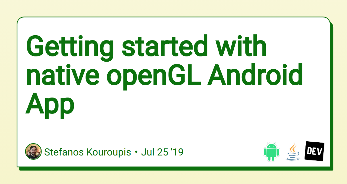 Getting started with native openGL Android App - DEV