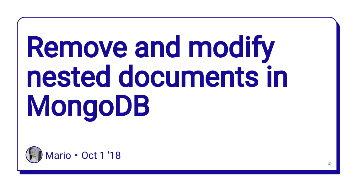 Remove and modify nested documents in MongoDB - DEV Community