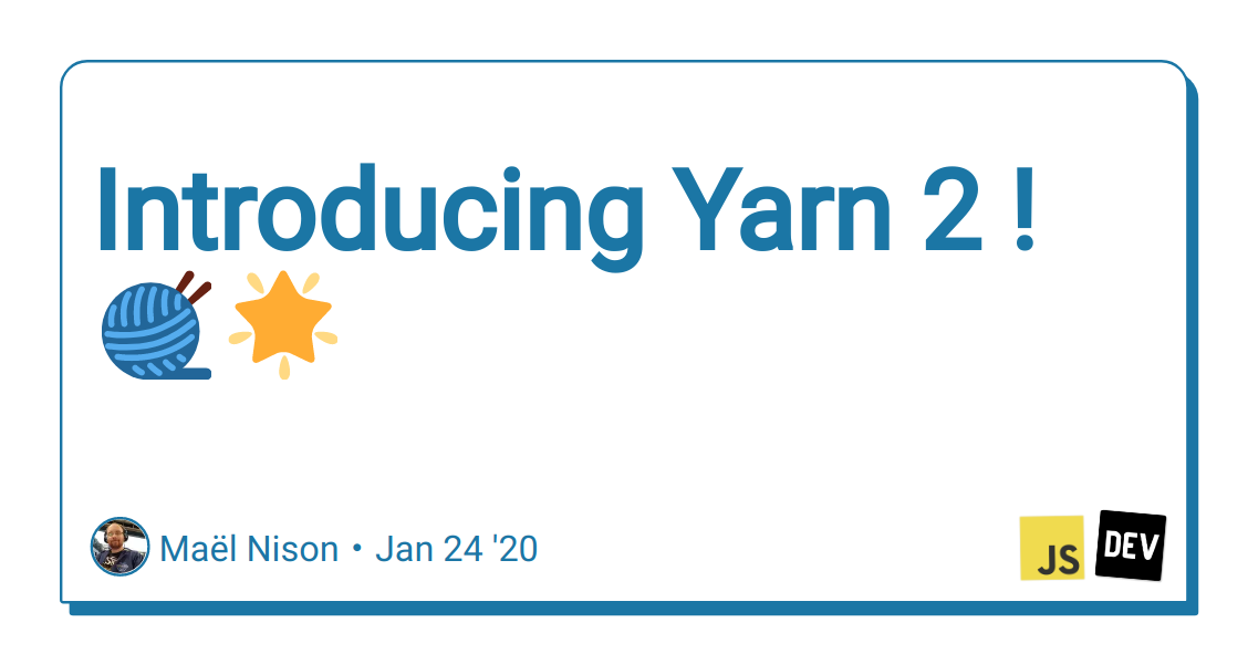 Introducing Yarn 2 ! 🧶🌟