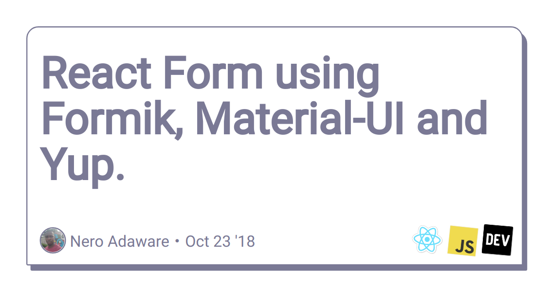React Form using Formik, Material-UI and Yup  - DEV