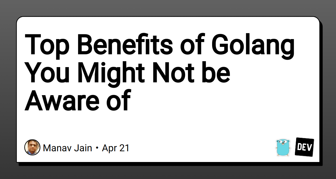 Top Benefits of Golang You Might Not be Aware of