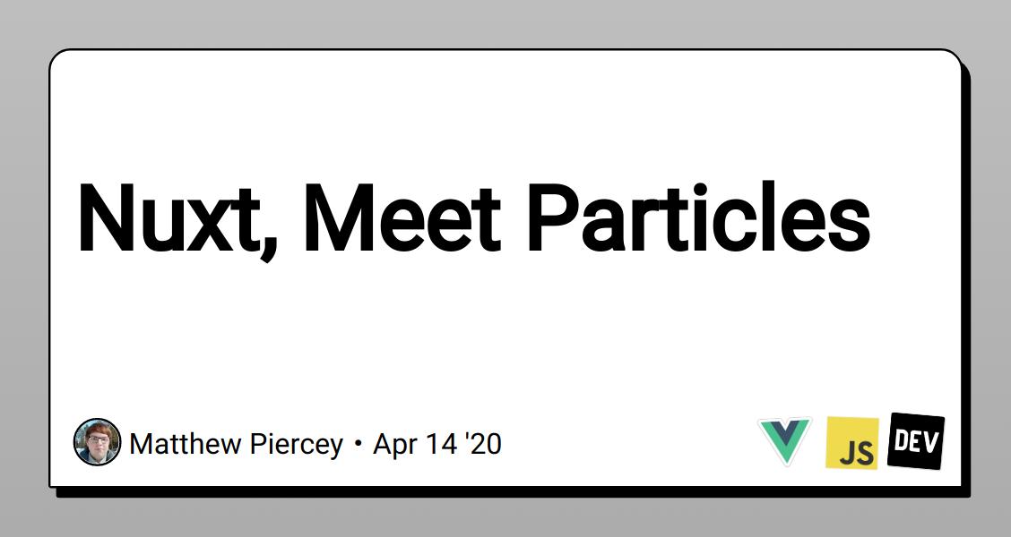 Nuxt, Meet Particles