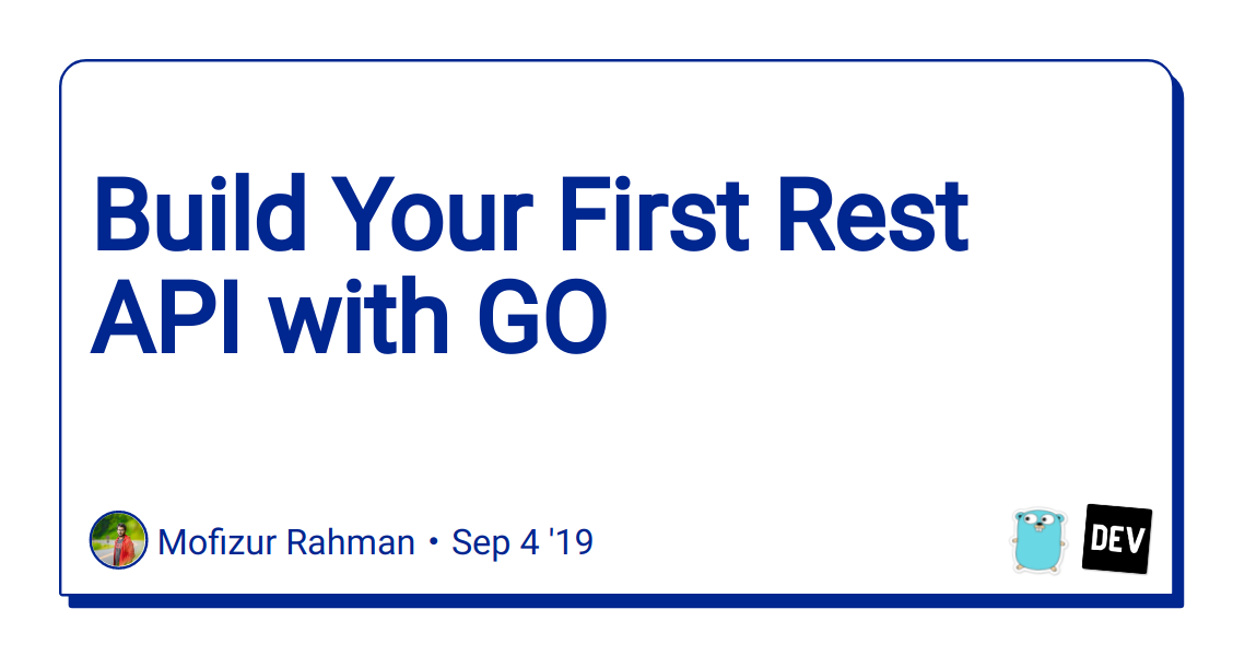 Build Your First Rest API with GO - DEV Community 👩💻👨💻