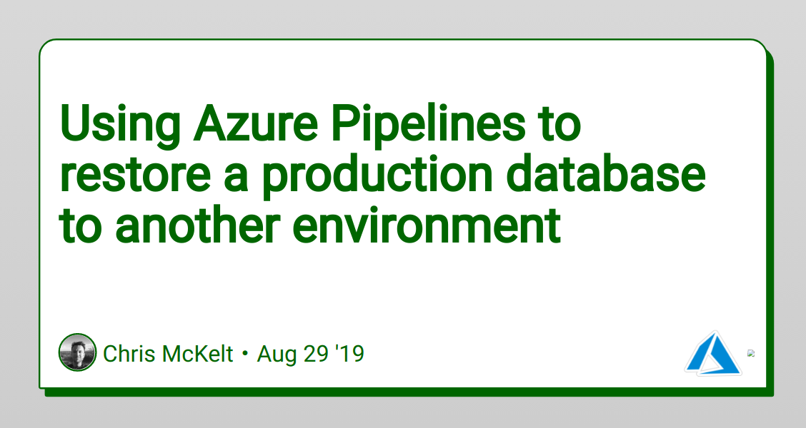 Using Azure Pipelines to restore a production database to