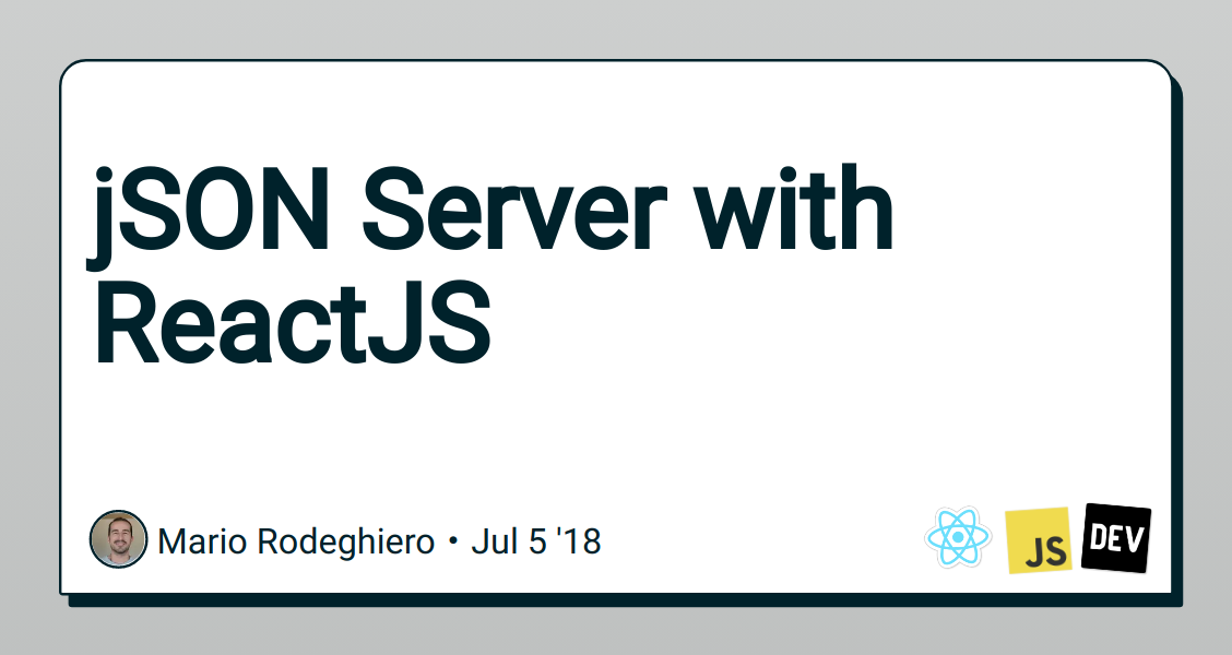 jSON Server with ReactJS - DEV Community 👩 💻👨 💻