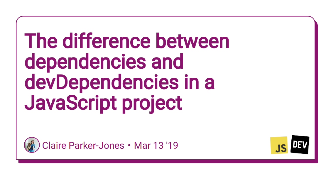 The difference between dependencies and devDependencies in a