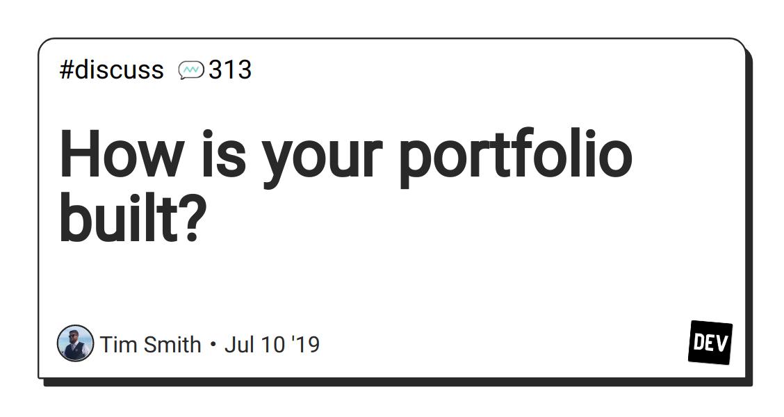 Discussion of How is your portfolio built? — DEV