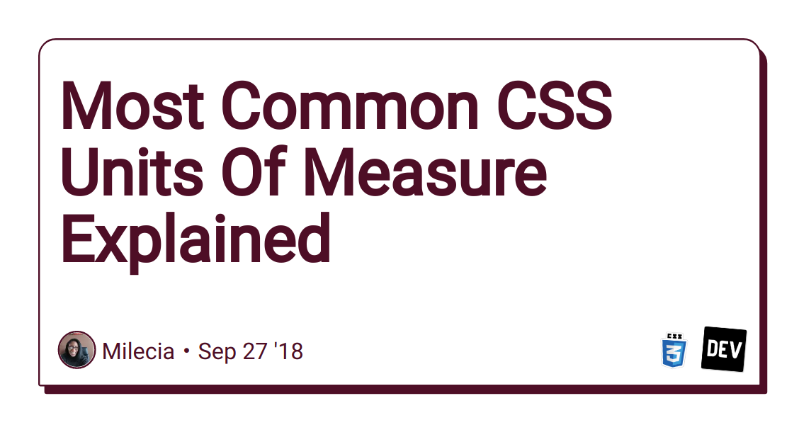 Most Common CSS Units Of Measure Explained - DEV Community