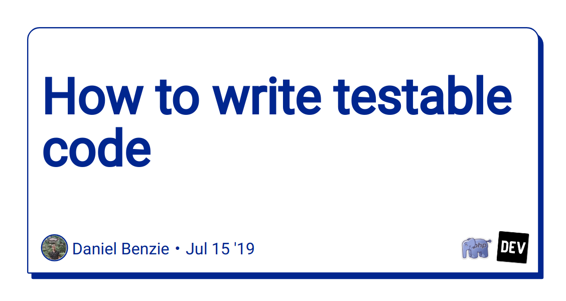 How to write testable code