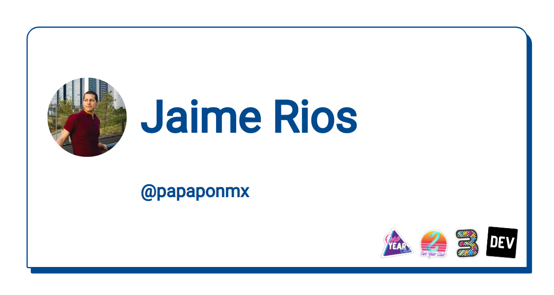 Jaime Rios - DEV Community 👩 💻👨 💻