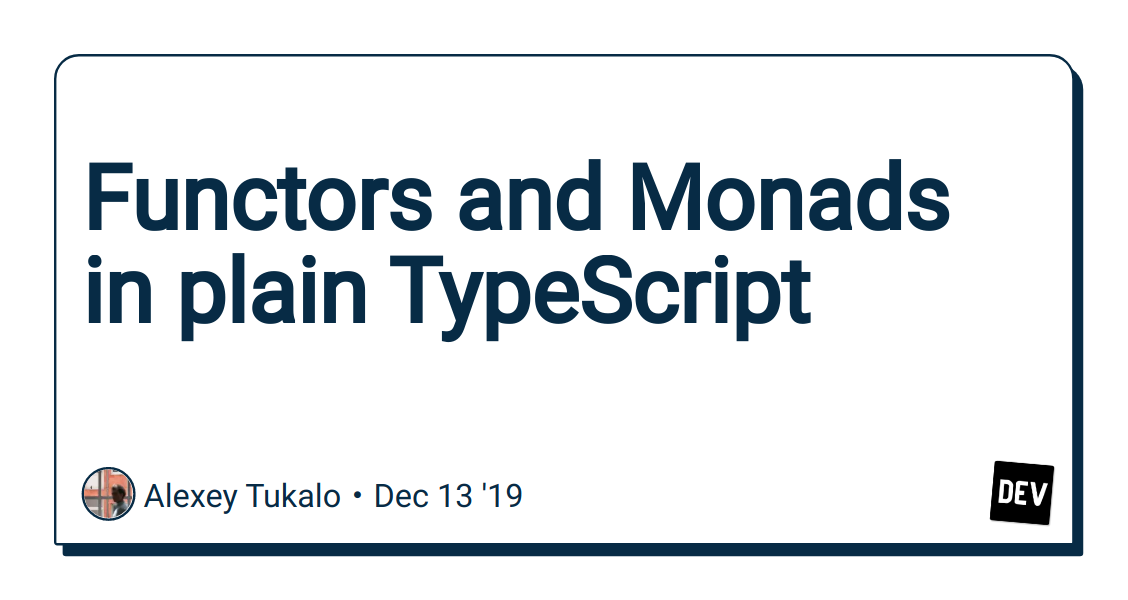 Functors and Monads in plain TypeScript
