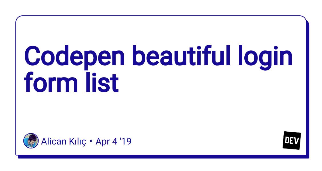 Codepen beautiful login form list - DEV Community 👩 💻👨 💻