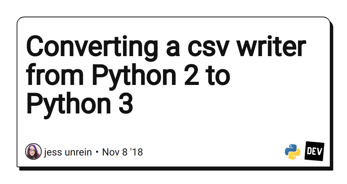 Converting a csv writer from Python 2 to Python 3 - DEV