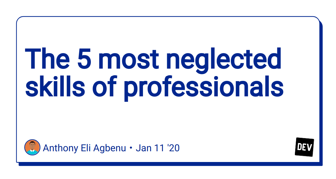 The 5 most neglected skills of professionals - DEV Community
