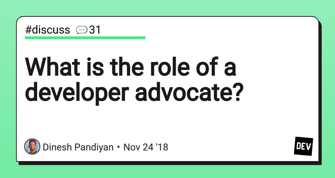 What is the role of a developer advocate? - DEV Community 👩 💻👨 💻