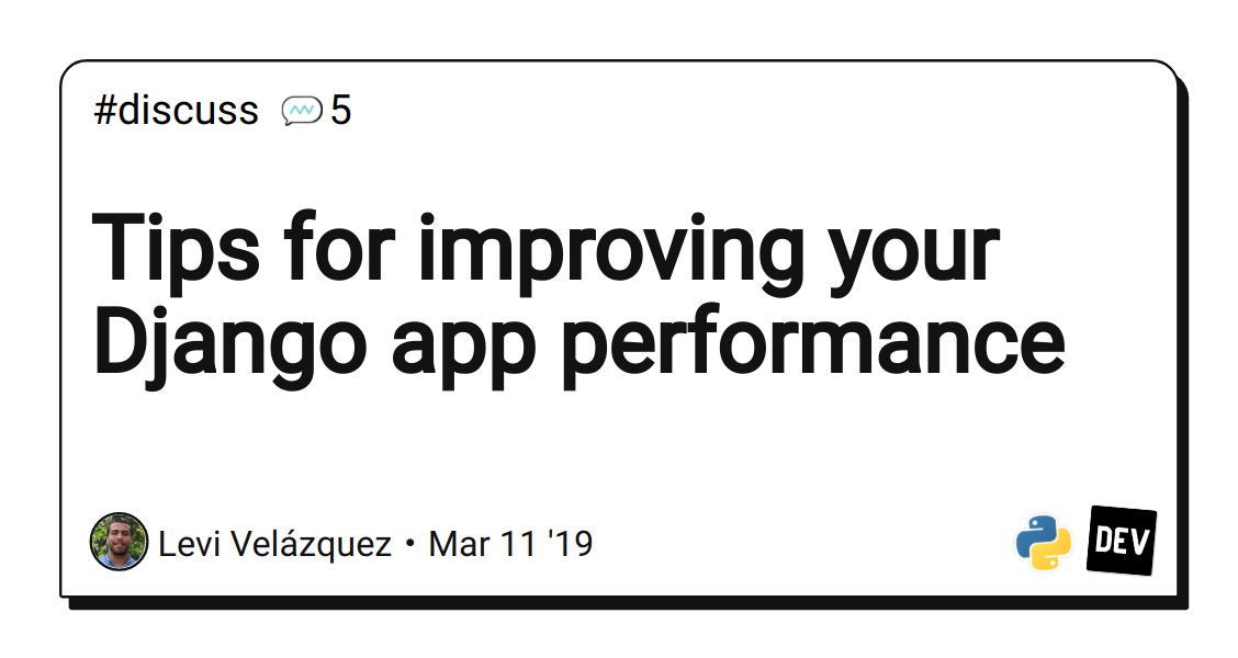 Tips for improving your Django app performance - DEV Community