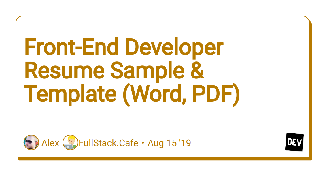 Front-End Developer Resume Sample & Template (Word, PDF ...