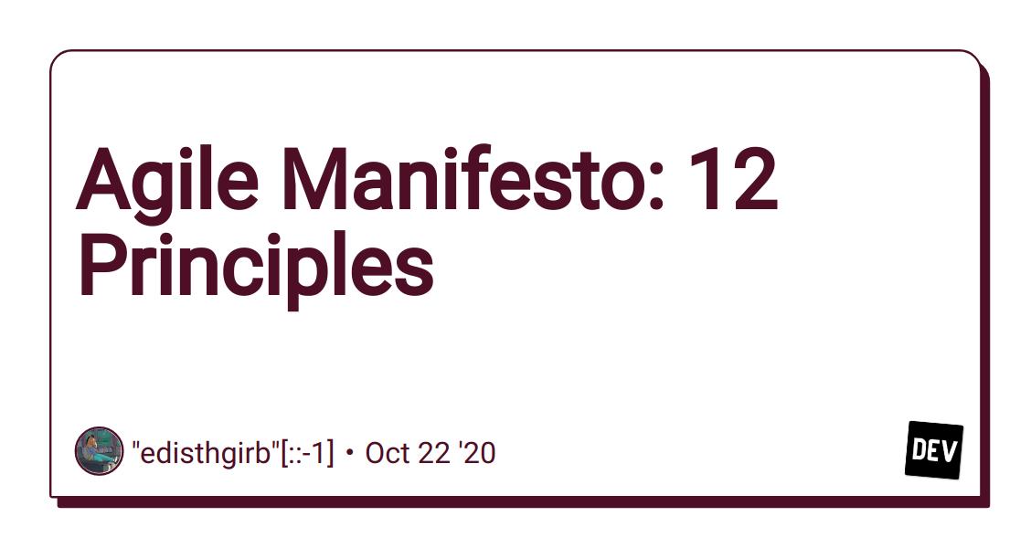Agile Manifesto: 12 Principles - DEV Community