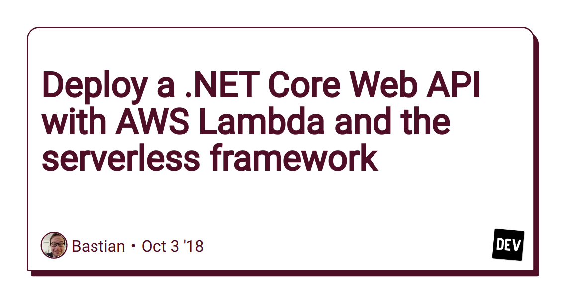 Deploy a  NET Core Web API with AWS Lambda and the